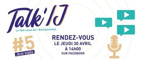 Talk'IJ #5 - Le Talk-show de l'infojeunesse : jeux vidéo